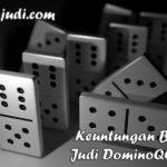 Keuntungan Bermain Judi DominoQQ Online